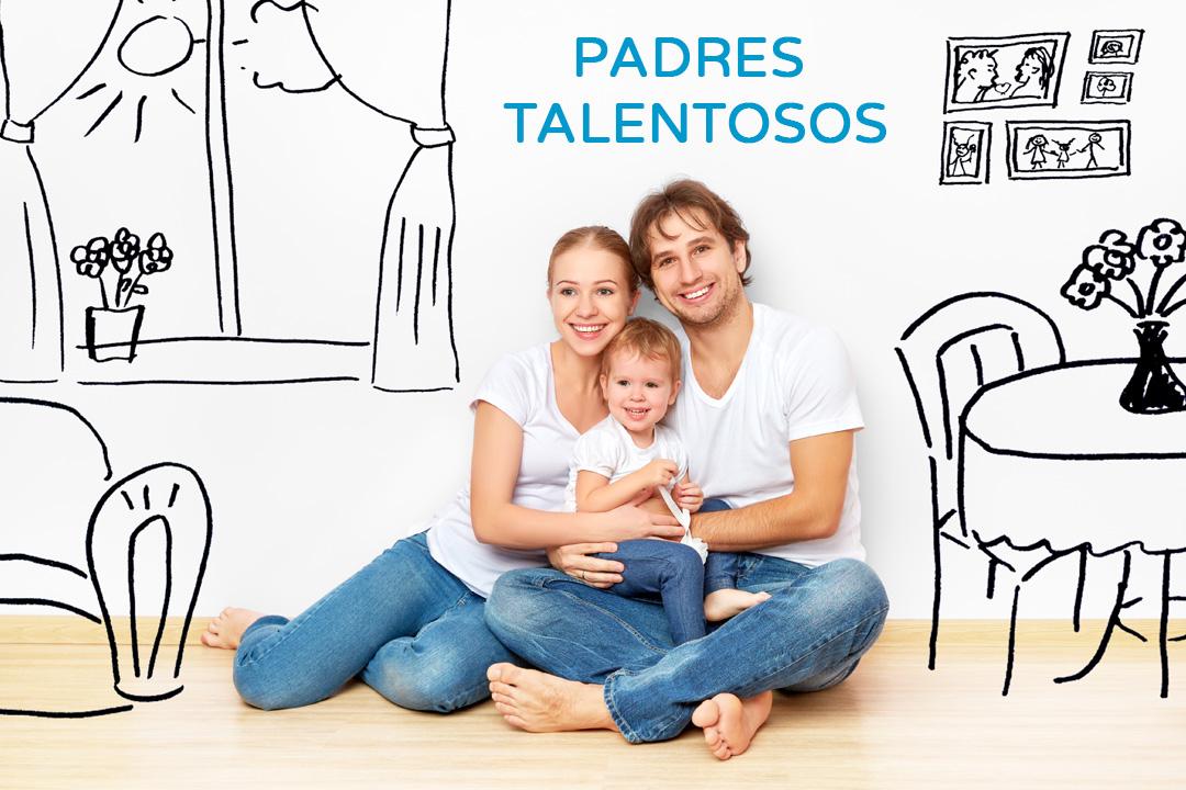 PADRES TALENTOSOS